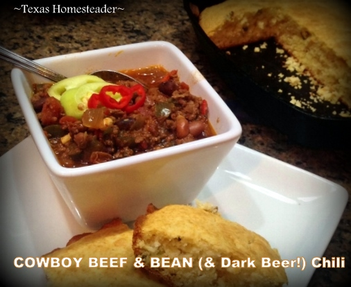 COWBOY CHILI RECIPE! If you love chili you'll love this one - it's a hearty recipe that includes beef, Black Beans and Dark BEER! #TexasHomesteader