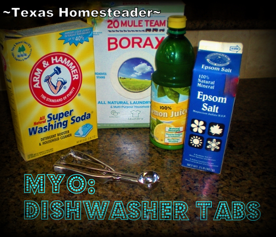 4-INGREDIENT HOMEMADE DISHWASHER TABS - I hate the amount of trash that's included with commercial dishwasher tabs. Make it yourself and SAVE! #TexasHomesteader