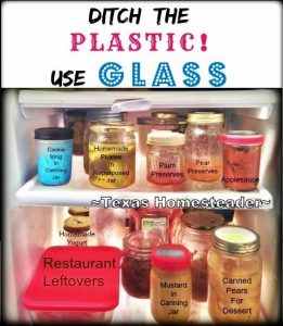 Ditch Plastic - Using Glass In Refrigerator. Today I'm sharing with you the TOP 10 Homesteading Posts of the Year! Curious to see the most popular posts? #TexasHomesteader