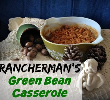 RANCHERMAN'S GREEN BEAN CASSEROLE! No holiday is complete without his much-demanded dish. Today I'm sharing his recipe. #TexasHomesteader