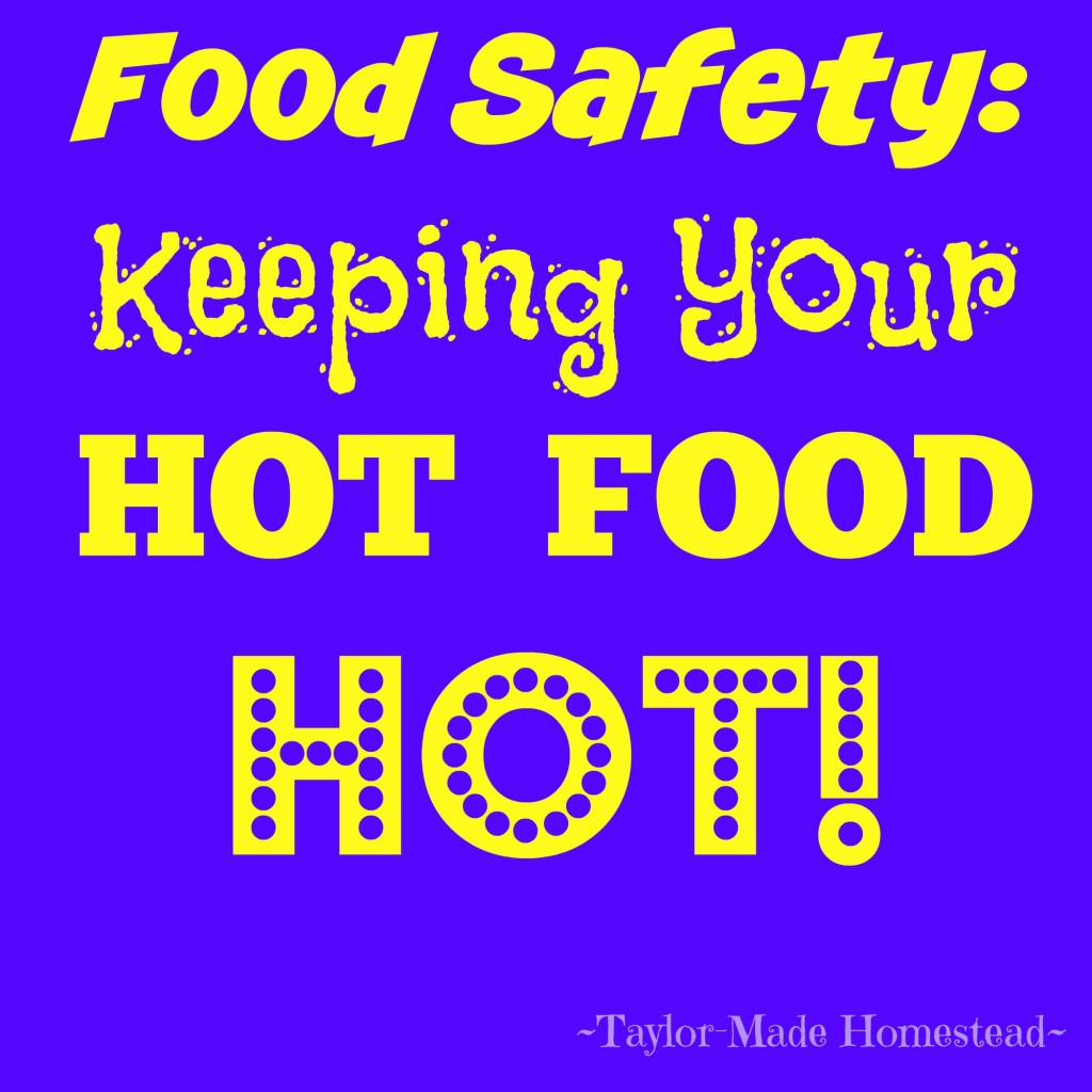 FOOD SAFETY IS IMPORTANT: How do you keep your casserole HOT when bringing a covered dish to a meal? See what we do. #TaylorMadeHomestead