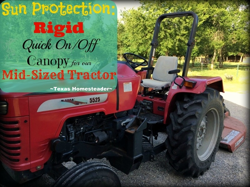 Sun protection is important! See what we did to assure we are properly protected from the sun while on our tractors. #TexasHomesteader