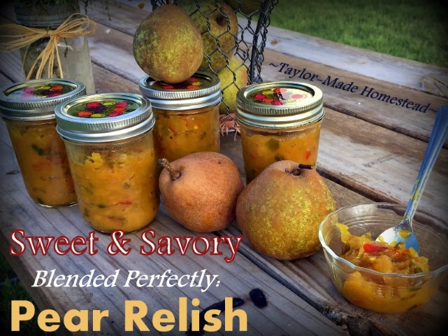 I'm not typically a fan of Sweet & Savory combinations but when you combine pears with onions, peppers and mustard? MAGIC! Check out my Pear Relish Recipe. #TaylorMadeHomestead