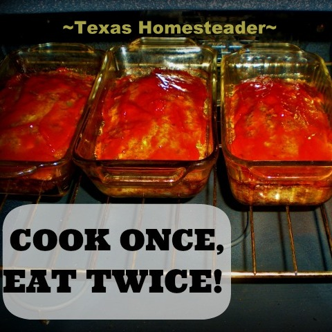 """COOK ONCE EAT TWICE"" method of cooking means homemade meals are a snap to enjoy now & freeze some for later, and less cleanup too! #TexasHomesteader"