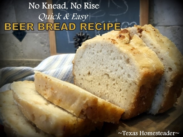 Quick & easy bread recipe that requires no kneading? No rising? NO KIDDING! Check out this easy beer bread recipe. #TexasHomesteader