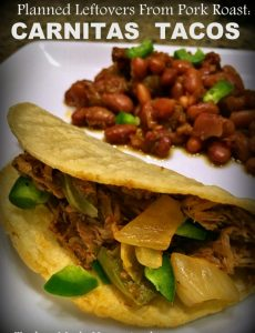 Planned Leftovers - remake leftover pork roast into a totally new dish: Carnitas Tacos. Delicious & you can make your own taco shells too! #TxHomesteader