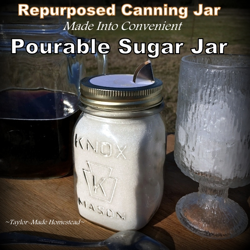 She uses a repurposed canning jar & a salt container spout destined for the recycling bin to make a convenient pourable sugar jar! #TaylorMadeHomestead