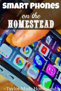 A Smart Phone is certainly convenient, but here are 5 ways they're extremely helpful on the homestead too! #TaylorMadeHomestead