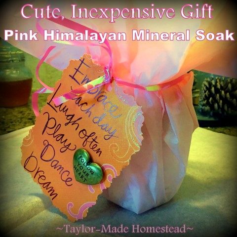 Pink Himalayan Mineral Soak. A cute, thoughtful gift doesn't have to break the bank. See how I made up several cute, inexpensive Himalayan Pink Bath Salt gifts. #TaylorMadeHomestead
