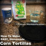 """Homemade Corn Tortillas! As I stood in the store looking at that handful of corn tortillas sold in a plastic bag I wondered, """"Should I make these myself?"""" Easy, delicious, cheap and waste-free! #TexasHomesteader"""