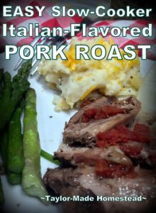 Italian Flavored Pot Roast Recipe. Chunk a few simple ingredients into a slow cooker and then sit back & wait for supper to be cooked for you! #TaylorMadeHomestead