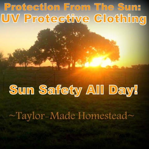 I hate slathering sunscreen on my skin every day. All those chemicals! But we work outside each day & sun protection is important! I've opted to protect my skin with sun-protective clothing. #TaylorMadeHomestead