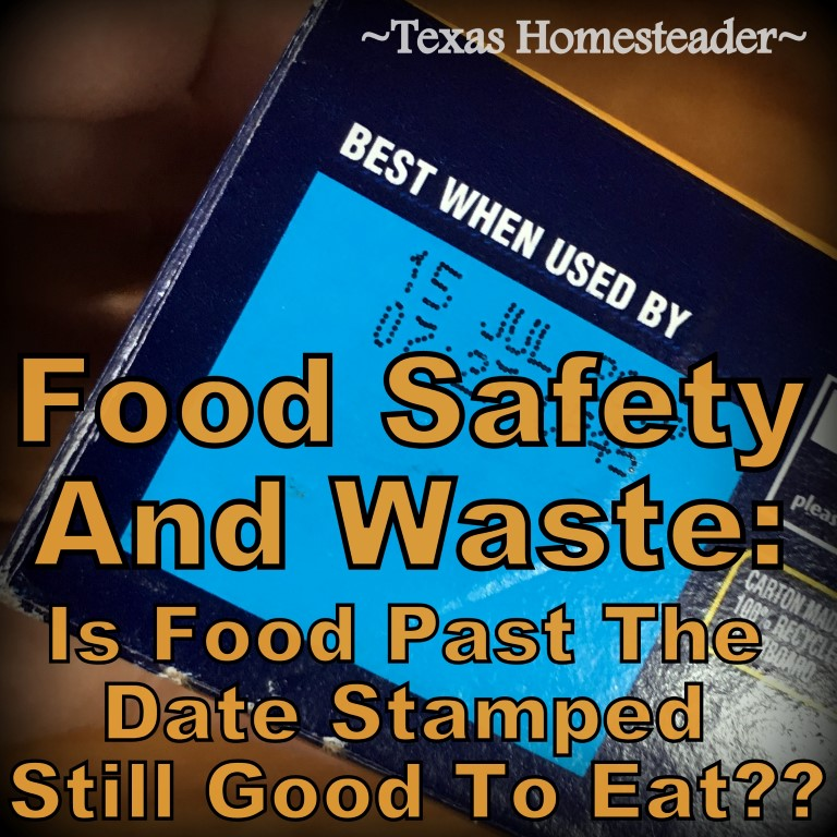 Dates can be confusing, Use-by, Sell-By, Best-By - what does it all mean? Food waste in America is around 40%. Don't toss good food! #TxHomesteader