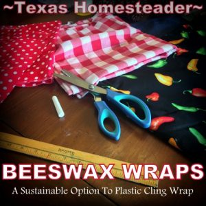 Beeswax Wraps are the sustainable answer to plastic cling film. I use beeswax harvested directly from the comb in our beehives. #TexasHomesteader