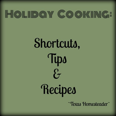Are you hosting your family's holiday celebration this year? I'm sharing my favorite holiday cooking tips & quick & easy recipes. #TexasHomesteader
