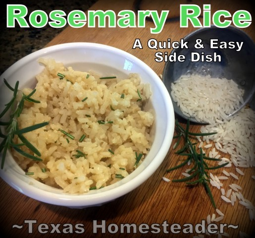 Rosemary Rice - I needed a quick & easy side dish for a dinner party. I used fresh rosemary growing in my garden to make Rosemary Rice. #TexasHomesteader