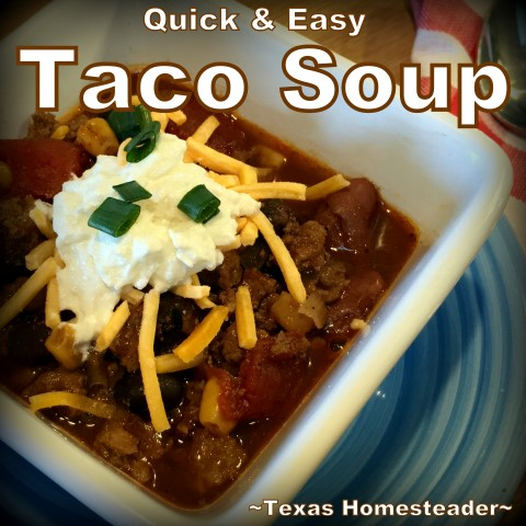 Quick & Easy Taco Soup. Just brown the meat with chopped onions & then dump in a slow cooker with different cans of food. Heat & eat! #TexasHomesteader
