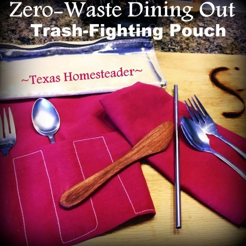Dining Out Kit. I've found some simple solutions to the use-once, throw-away disposables when eating out. Come see what I did! #TexasHomesteader