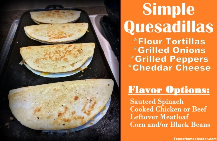 Quesadillas are a quick & filling meal - flour tortillas, grilled onions and peppers and cheddar cheese. #TexasHomesteader