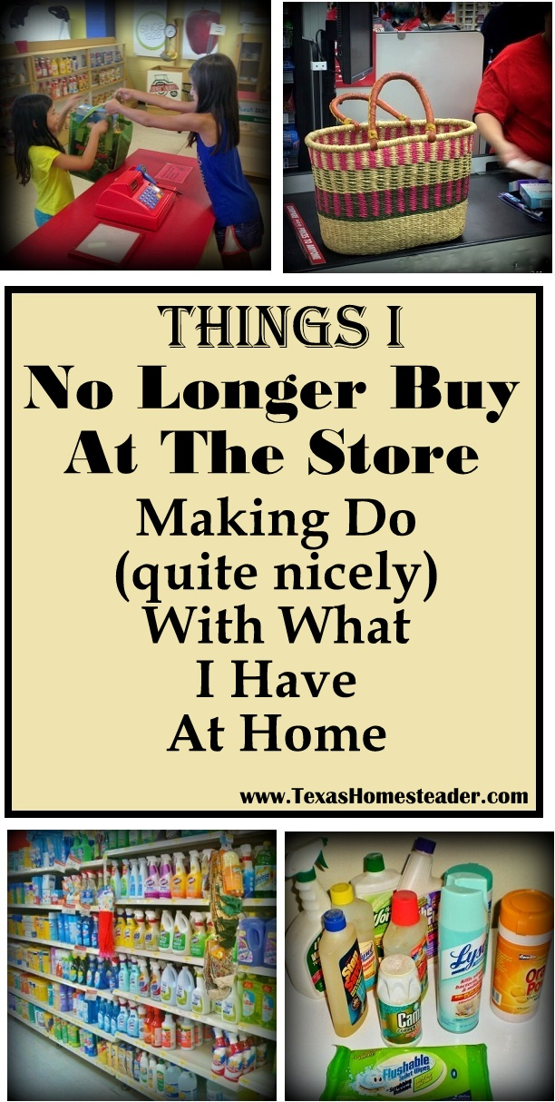 Come see a list of things I no longer buy at the store. Things such as bathroom cleaner, window cleaner, trash bags, pancake mixes and MORE. Good for our budget, good for the environment. #TexasHomesteader