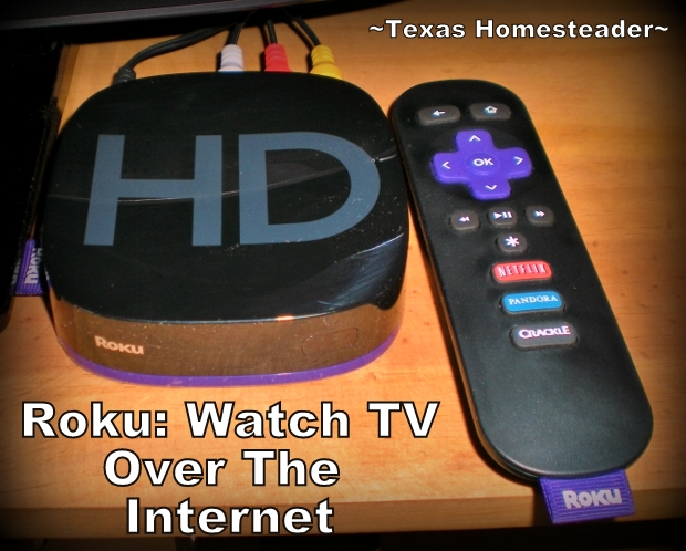 Roku - Watch TV over the internet. When we moved to the country we discovered TV reception was poor at best. But we didn't resort to a monthly cable bill - see how! #TexasHomesteader
