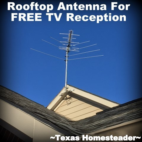 Rooftop TV Antenna. When we moved to the country we discovered TV reception was poor at best. But we didn't resort to a monthly cable bill - see how! #TexasHomesteader