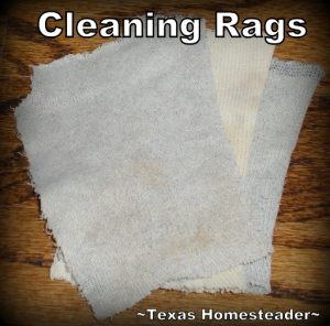 Cleaning Rags from Holey Socks. What items can be repurposed from their original use before throwing away? Read what we do with glass and plastic jars and holey socks. #TexasHomesteader