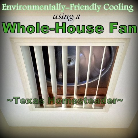 Our whole-house fan in the attic cools the house quickly w/o using an expensive air conditioner by pulling cooler air from outside throughout the house #TexasHomesteader