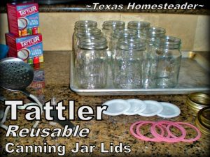 Tattler Reusable Canning Jar Lids #TexasHomesteader
