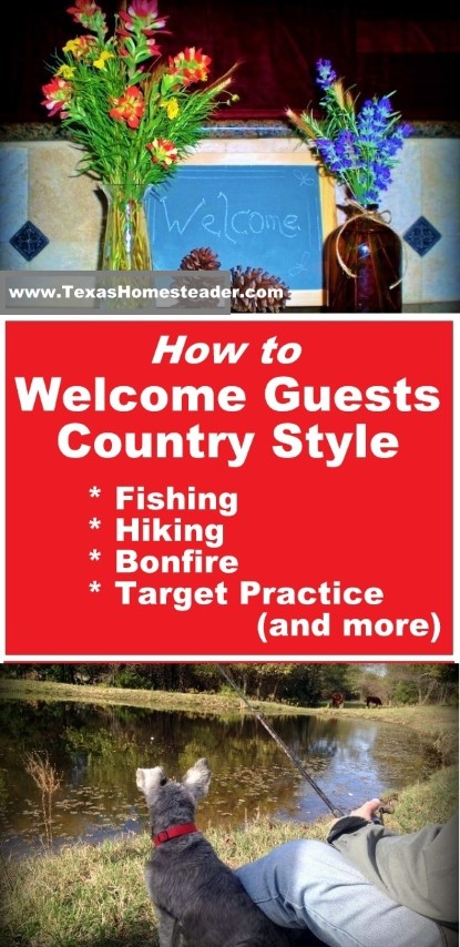 Welcome guests, COUNTRY STYLE. Fishing, hiking, bonfire, and more. #TexasHomesteader