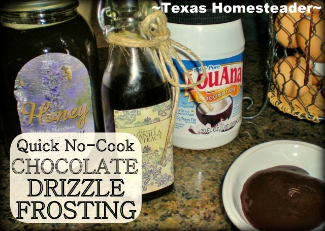 Here's a recipe for healthier no-cook drizzly chocolate frosting which includes such wholesome ingredients as local honey and coconut oil. #TexasHomesteader