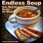 Endless soup method for a week's worth of hot delicious meals. We love hot soups during the cold winter months. Comfort food at its finest! Come see our favorite hot & hearty soup recipes. #TexasHomesteader