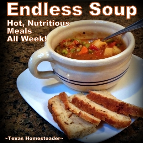 Soup saves money in your grocery budget. There Are LOTS Of Super-Easy Ways To Save On Groceries to cut the budget. Come See What Works Best For Us. #TexasHomesteader