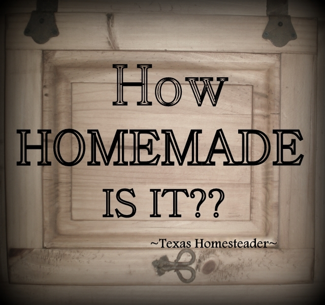 Join me in this fun game I play in my kitchen to lower my grocery budget: 'Homemade Cooking: How Homemade *IS* It??' #TexasHomesteader