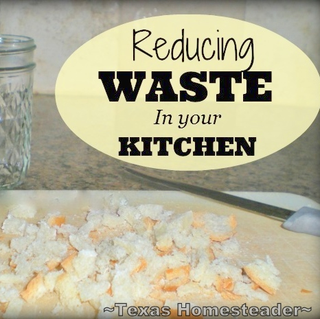 REDUCING TRASH IN THE KITCHEN to make a huge impact in reducing the amount of landfill trash spilling from your home. It's EASY! #TexasHomesteader