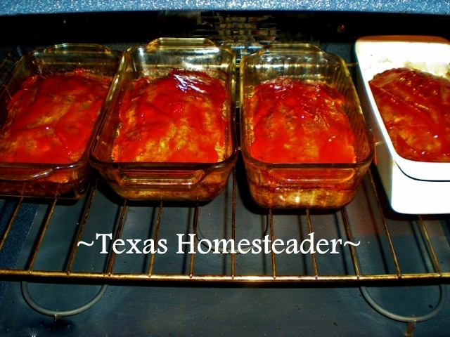Cook once, eat twice. Cook many meatloaves at once. Serving homemade meals every day doesn't have to be hard or time consuming. There are lots of easy shortcuts. Come see! #TexasHomesteader