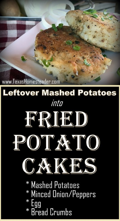 Turn cold leftover mashed potatoes into a more exciting side dish - potato cakes! #TexasHomesteader