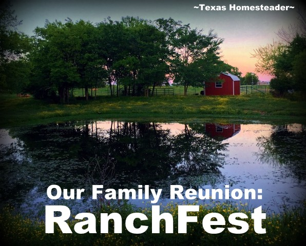 It's So Much More Fun Having A Family Reunion RANCH STYLE! Check Out Our Event. #TexasHomesteader