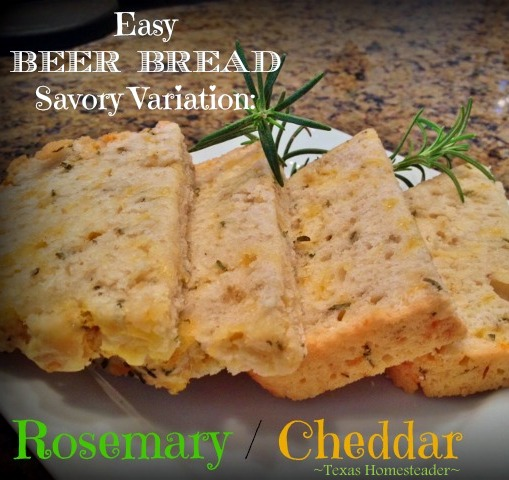 I love the ease & convenience of beer bread but I wondered if I could make a Savory Rosemary/Cheddar Version? Yes I can! #TexasHomesteader