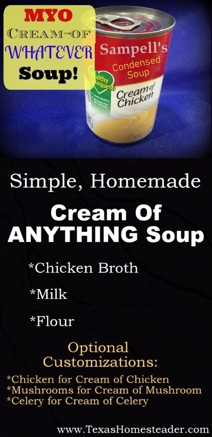 MYO Cream of Chicken Soup! Cans of Commercial Soup Are Notoriously High In Salt & Fat. Quick, Easy & Inexpensive. Make It Yourself & SAVE! #TexasHomesteader