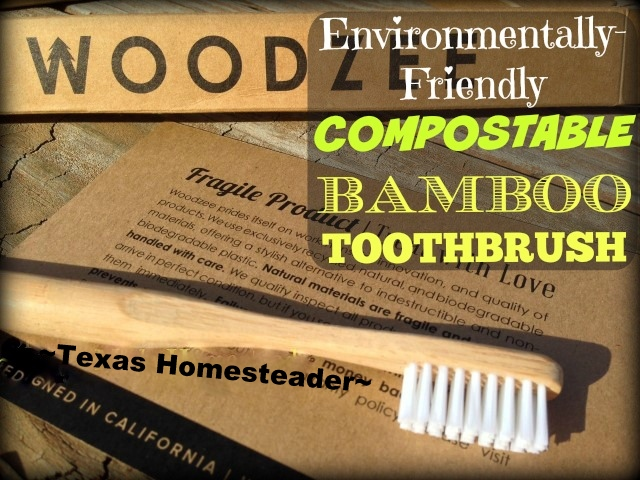 BIODEGRADABLE BAMBOO TOOTHBRUSHES reduce contribution to the 50 million pounds of plastic toothbrushes thrown in landfills yearly #TexasHomesteader