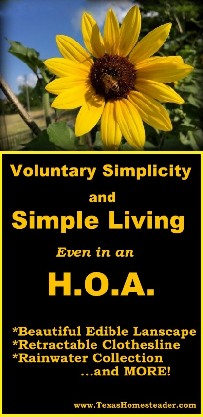 You want to live the simple country life, but you're living in an H.O.A.? There are still LOTS of ways to live simply, even in an HOA. Come see these tips. #TexasHomesteader