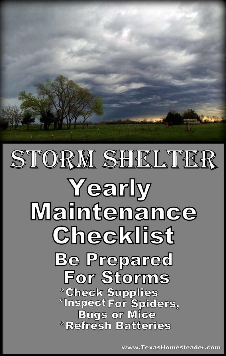 Storm Shelter Yearly Maintenance Checklist. Come see how I prepare for dangerous storms. #TexasHomesteader