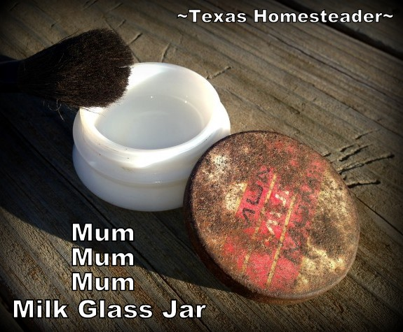 Mum Milk Glass Jar Ban Deodorant. WHISPERS OF PAST LIVES: The previous homesteaders home burned back in the 1950's, but I can read their stories by what they left behind #TexasHomesteader