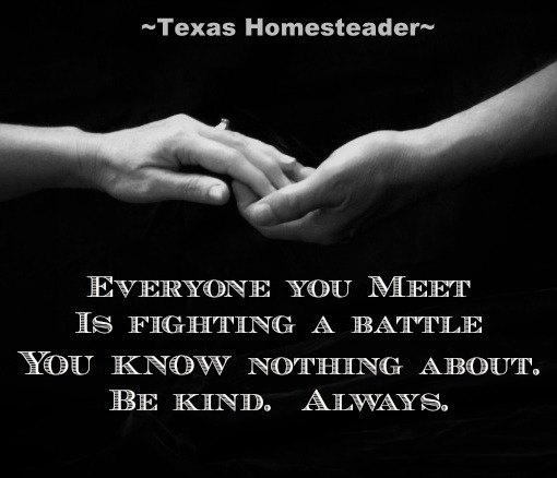 We're all just one terrible situation away from being on the receiving end of others generosity. Don't judge a book by its cover! #TexasHomesteader
