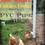 PVC Chicken Feeder. Top 10 Homesteading Posts of 2016 - Saving money, Homemade Soap Recipes, DIY Face Powder, Canning Jar Storage Solution & MORE! #TexasHomesteader