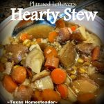Stew is one of our fastest hot meals ever! We love hot soups during the cold winter months. Comfort food at its finest! Come see our favorite hot & hearty soup recipes. #TexasHomesteader