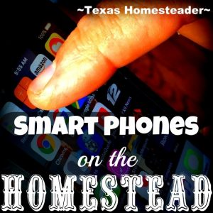 A Smart Phone is certainly convenient, but here are 8 ways they're extremely helpful on the homestead too! #TexasHomesteader