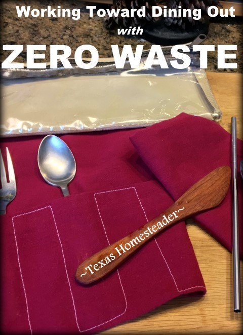 Zero Waste Dining Out Kit - I've found some simple solutions to the use-once, throw-away disposables when eating out. Come see what I did! #TexasHomesteader