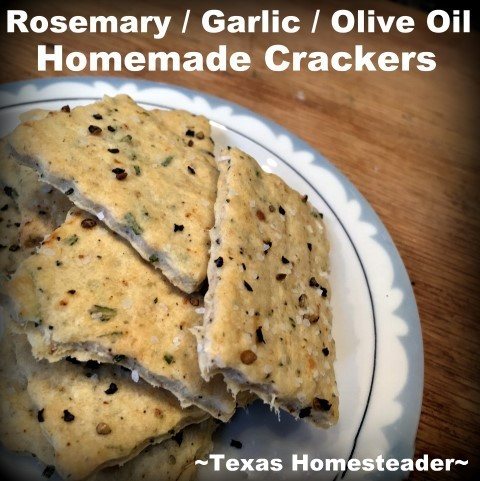 I decided to try my hand at making homemade crackers. I love the taste of rosemary & garlic so this recipe was perfectly delicious! #TexasHomesteader